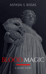 BLOOD MAGIC by Aspasia S. Bissas