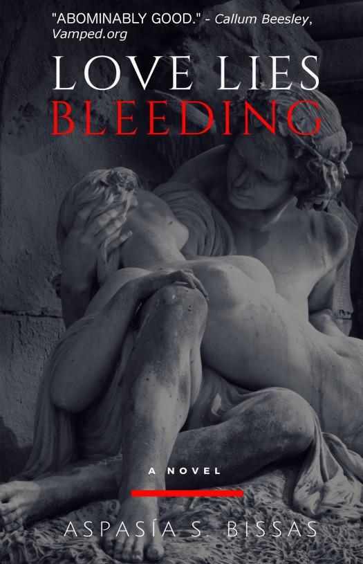 Love Lies Bleeding by Aspasia S. Bissas. book, books, fiction, vampire, vampires, dark fantasy, gothic, paranormal, supernatural, horror, romance,, aspasiasbissas.com