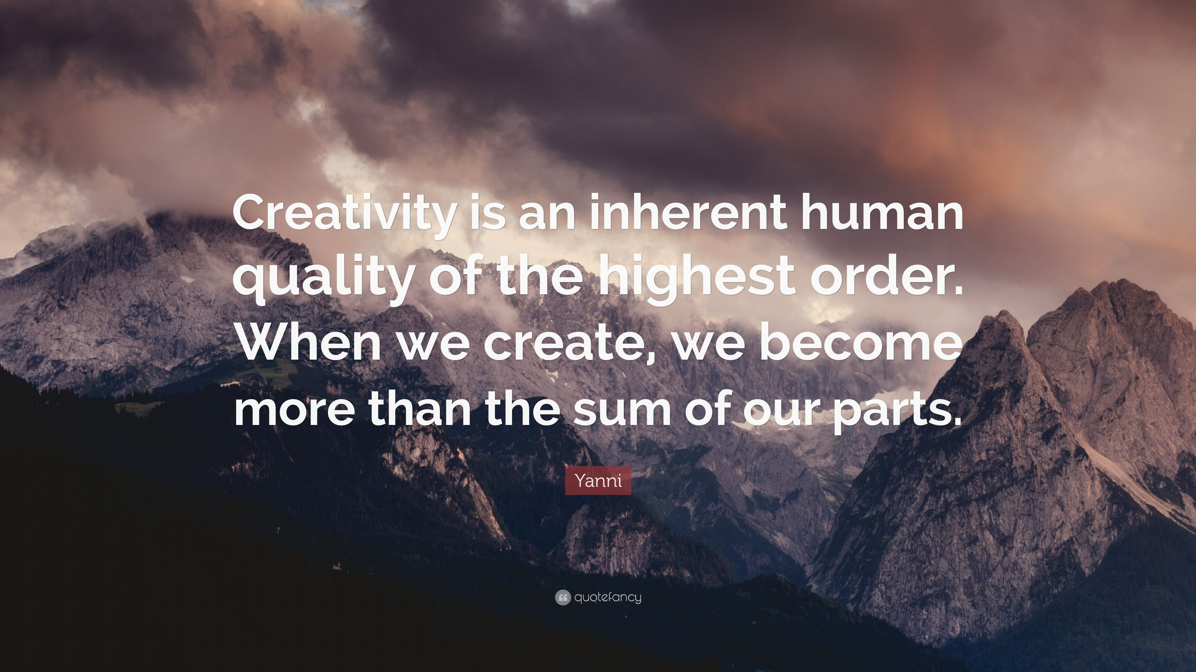 """Quote of the Day, blog post by Aspasia S. Bissas, aspasiasbissas.com. """"Creativity is an inherent human quality of the highest order. When we create, we become more than the sum of our parts."""" Quote by Yanni."""