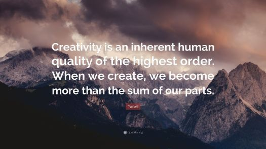 creativity quote by yanni, aspasia s. bissas