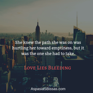 Love Lies Bleeding quote by Aspasia S. Bissas