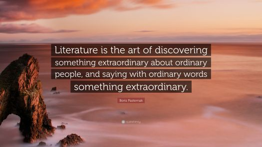 Quote of the Day: Literature is the art of discovering something extraordinary about ordinary people, by Boris Pasternak, via Aspasia S. Bissas