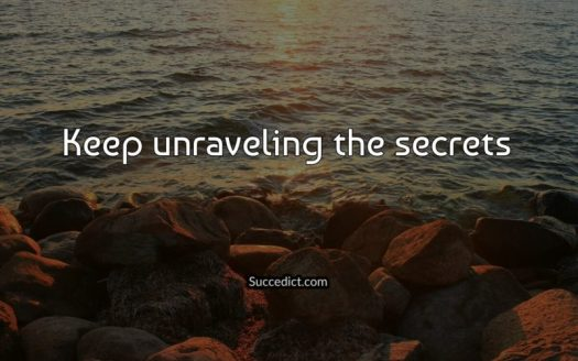 Keep unraveling the secrets, quote of the day, aspasiasbissas.com