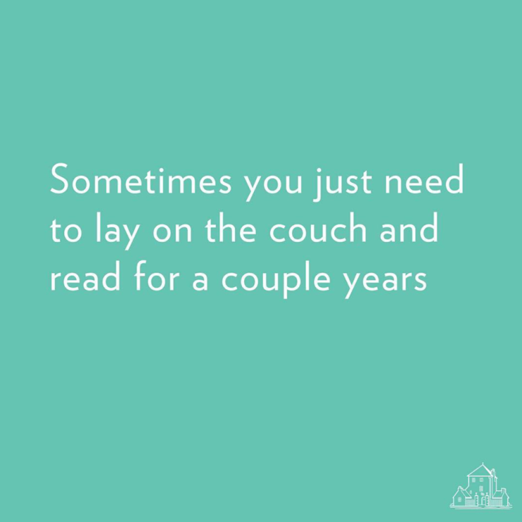 sometimes you just need to lay on the couch and read for a couple of years, aspasiasbissas.com