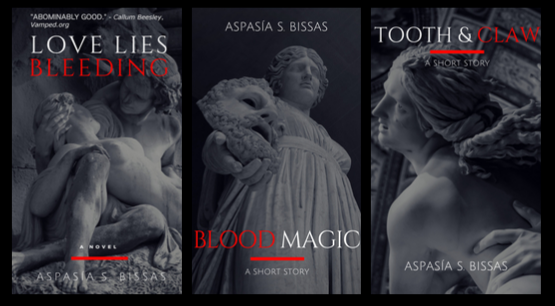 love lies bleeding, blood magic, tooth & claw, books by Aspasia S. Bissas