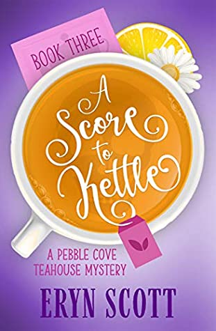Currently Reading, blog post, Aspasia S. Bissas, book, books, reading, read more books, mystery, mysteries, cozy mystery, cozy mysteries, paranormal, paranormal mysteries, tea, teahouse, tea room, pebble cove, eryn scott, ghost mysteries, PNW, aspasiasbissas.com