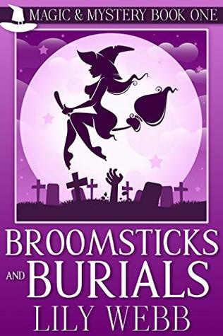 currently reading, book, books, reading, witches, witch, magic, mystery, mysteries, cozy mystery, cozy mysteries, broomsticks and burials, lily webb, book cover, magic & mystery