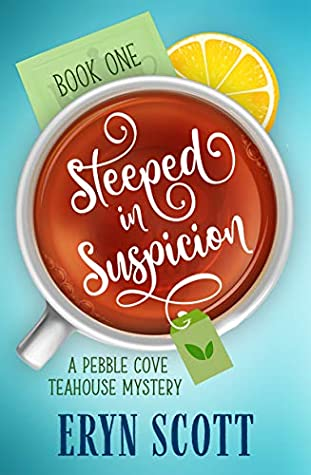 currently reading, blog post, aspasia s. bissas, book, books, reading, mystery, mysteries, cozy mystery, cozy mysteries, paranormal, ghosts, tea, steeped in suspicion, pebble cove, pebble cove teahouse series, eryn scott