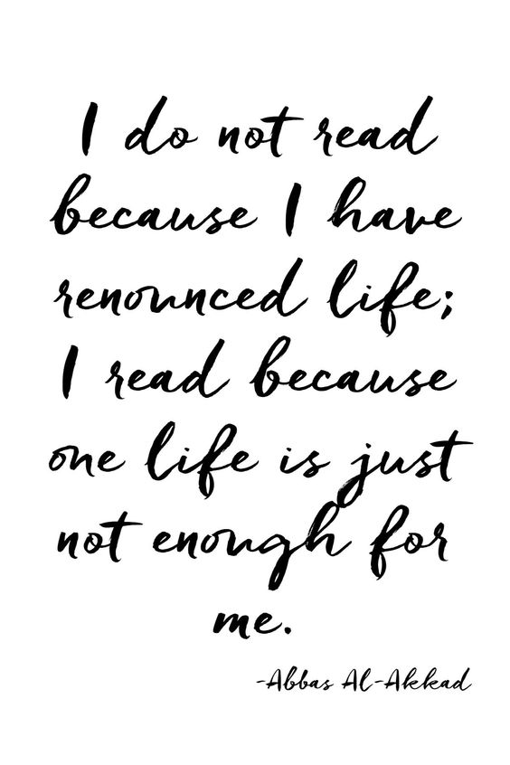 Quote of the Day, blog post by Aspasia S. Bissas, I do not read because I have renounced life, I read because one life is just not enough for me, Abbas Al-Akkad, quote, quotes, quote of the day, quote of the week, books, reading, I love books, I love reading, aspasiasbissas.com