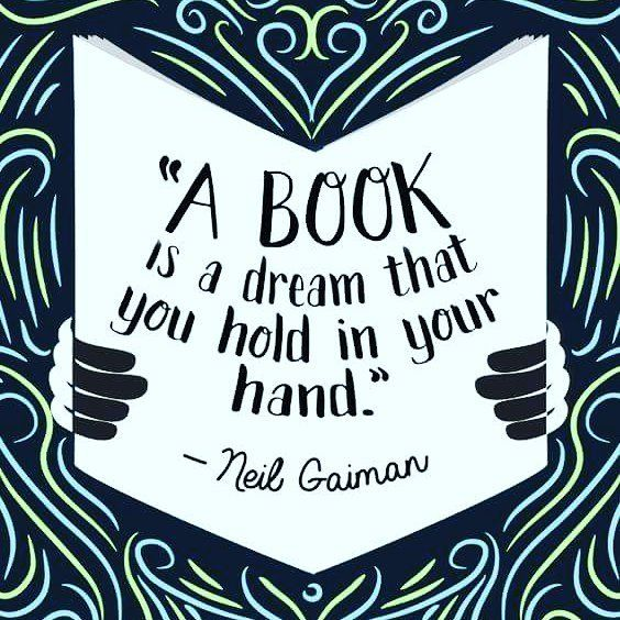 quote of the day, quote, quotes, a book is a dream that you hold in your hand, book, books, quote of the week, inspirational quotes, book quote, book quotes, neil gaiman, neil gaiman quote, reading, dreams, blog post, blog, aspasia s. bissas, aspasiasbissas.com