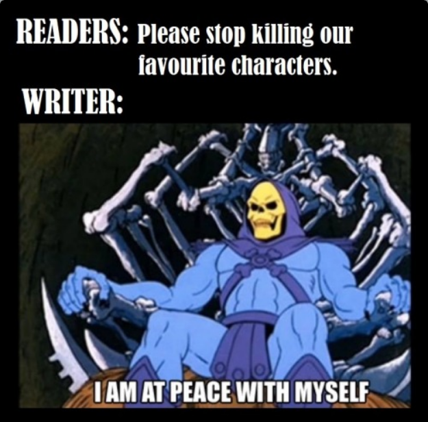 skeletor meme, writer meme, writers gonna kill, funny, humour, humor, writing, writers, writing life, aspasiasbissas.com