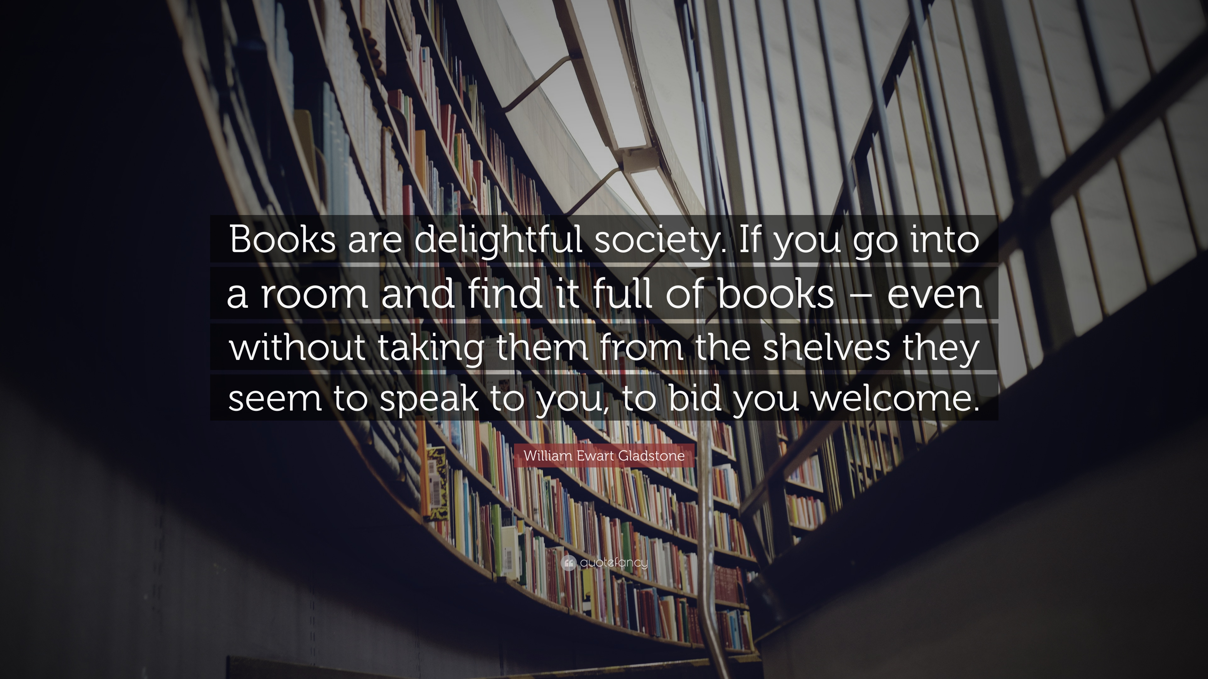 quote of the day, blog post, aspasia s. bissas, quote, quotes, book quote. book quotes, quote of the week, william gladstone, books are delightful society, if you go into a room and find it full of books they seem to speak to you to bid you welcome, aspasiasbissas.com