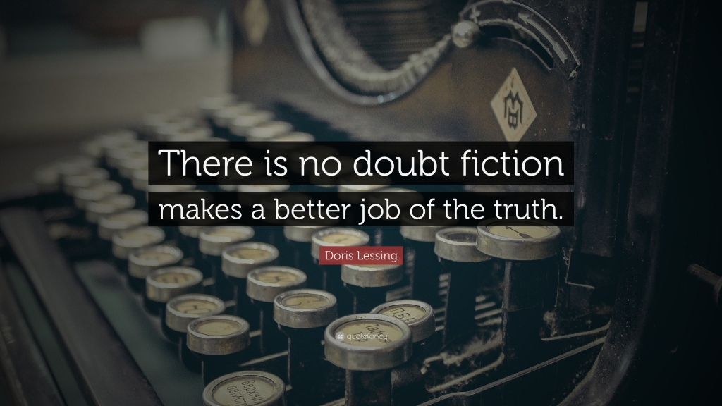 3 Good Reasons to Read Fiction, blog post by Aspasia S. Bissas, aspasiasbissas.com. Quote by Doris Lessing: There is no doubt fiction makes a better job of the truth.