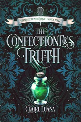 Currently Reading, blog post by Aspasia S. Bissas, aspasiasbissas.com. The Confectioner's Truth by Claire Luana, The Confectioner Chronicles.