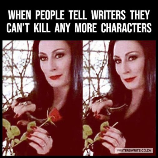 when people tell writers they cant kill any more characters via aspasia s. bissas