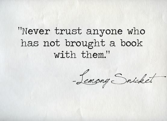 """Quote of the Day, blog post by Aspasia S. Bissas, aspasiasbissas.com. """"Never trust anyone who has not brought a book with them."""" quote by Lemony Snicket"""