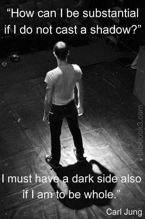 """Quote of the Day, blog post by Aspasia S. Bissas, aspasiasbissas.com. """"How can I be substantial if I do not cast a shadow? I must have a dark side also if I am to be whole.  Carl Jung"""