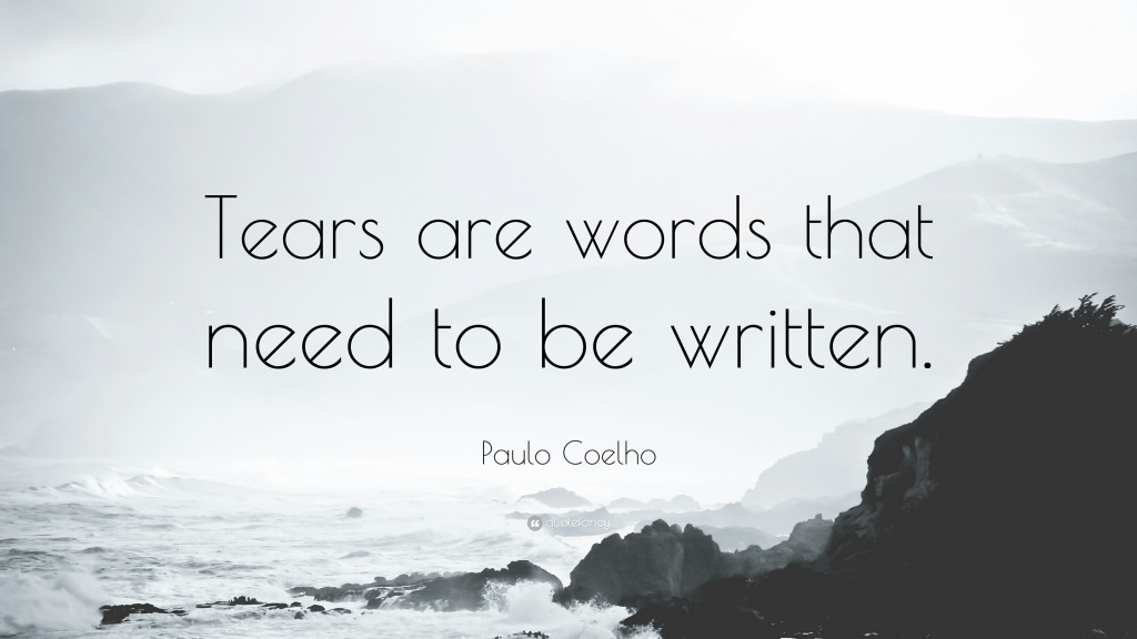 """Quote of the Day, blog post by Aspasia S. Bissas, aspasiasbissas.com. """"Tears are words that need to be written,"""" by Paulo Coelho."""